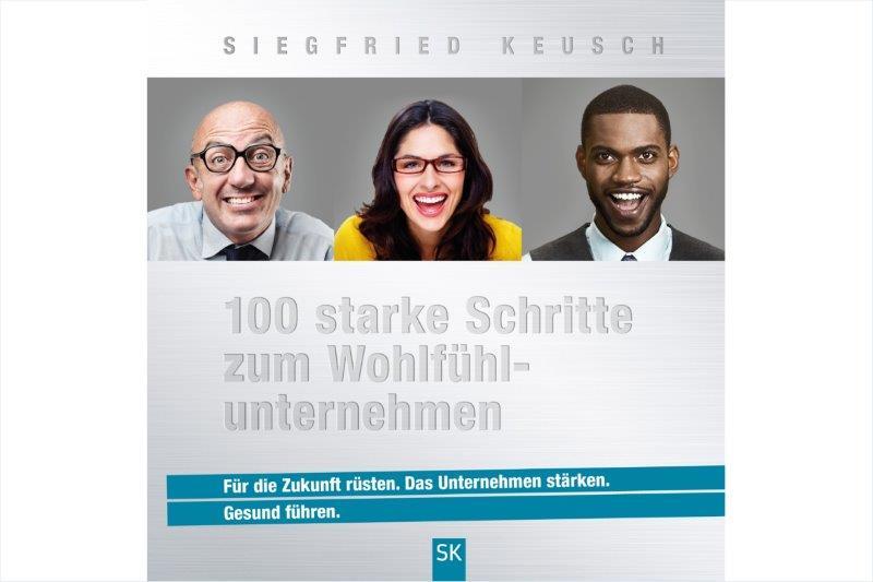 Buchprojekt Keusch 100 starke Schritte zum Wohlfühlunternehmen